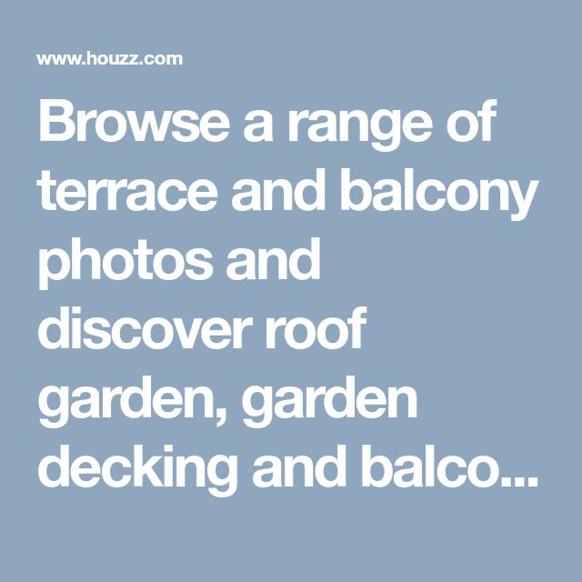 Browse a range of terrace and balcony photos and discover roof garden, garden decking and balcony ideas to inspire your home renovation.