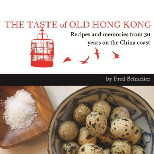 154 best chinese cooking food wine images on pinterest the taste of old hong kong recipes and memories from 30 years on the china forumfinder Gallery