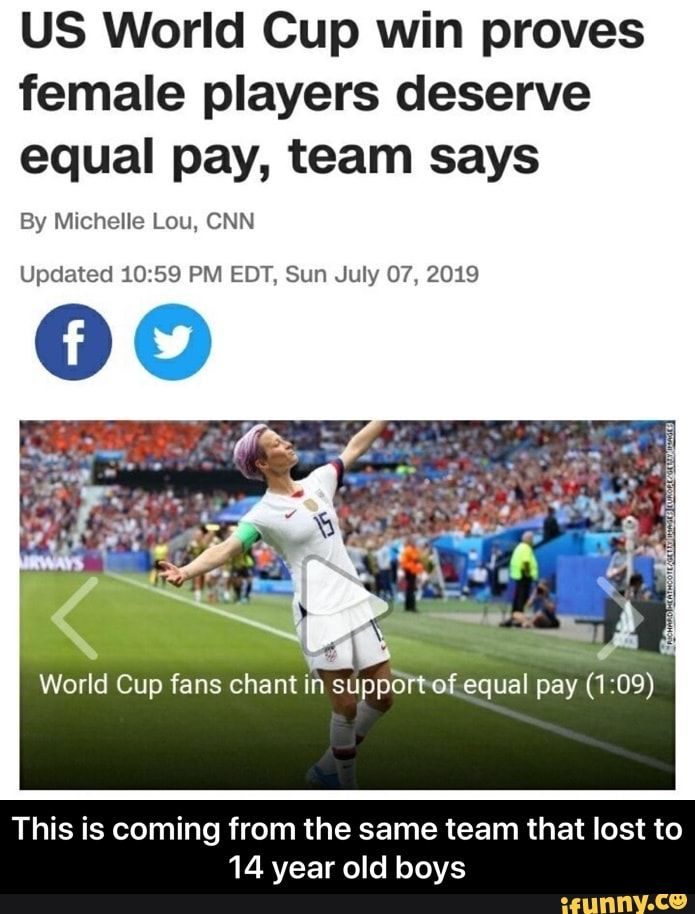 Us World Cup Win Proves Female Players Deserve Equal Pay Team Says By Michelle Lou Cnn Updated 10 59 Pm Edt Sun July 07 2019 World Cup Fans Chant In Suppo R World