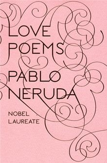 Love Poems by Pablo Neruda. #Kobo #eBook...Guys you can pick-up some lines here for your Ladies..!! hehehe..