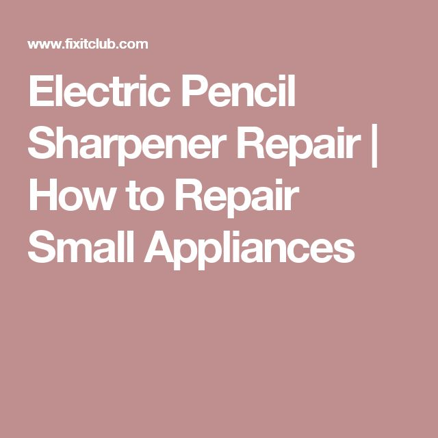 Electric Pencil Sharpener Repair | How to Repair Small Appliances