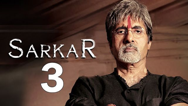 Sarkar 3 (2017) Wiki & Full Movie Details, Cast, Production House, Choreography, Story Line
