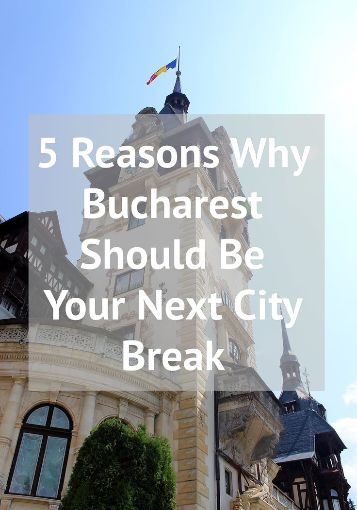 Why Bucharest Should Be Your Next City Break Location | 72 Hours In Bucharest | City Guide - Where to stay, where to eat and what to do