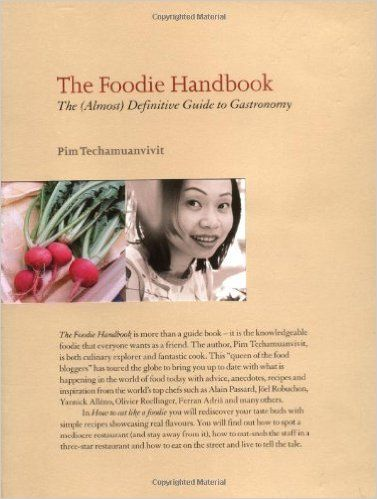 The Foodie Handbook: The (almost) Definitive Guide to Gastronomy: Amazon.co.uk: Pim Techamuanvivit: 9781840914412: Books