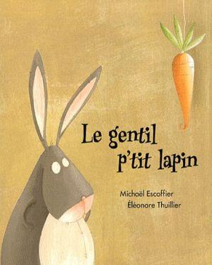 LE GENTIL P'TIT LAPIN | livres: MICHAEL ESCOFFIER | ISBN: 9782211208925