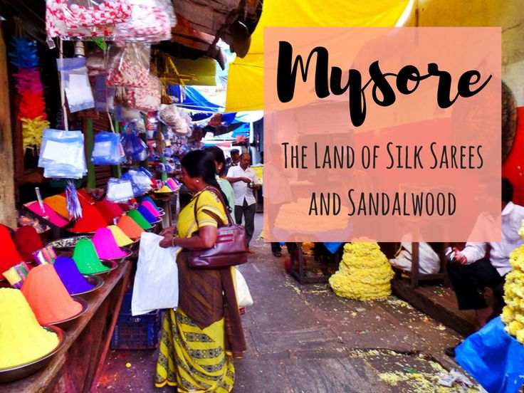 Mysore: The Land of Silk Sarees and Sandalwood :http://www.weegypsygirl.com/mysore-land-silk-sarees-sandalwood/