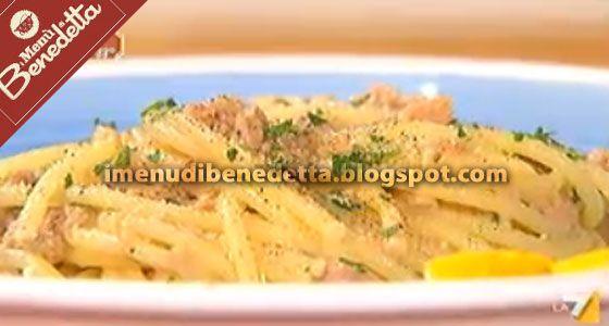 Spaghettini Tonno e Limone   la ricetta di Benedetta Parodi
