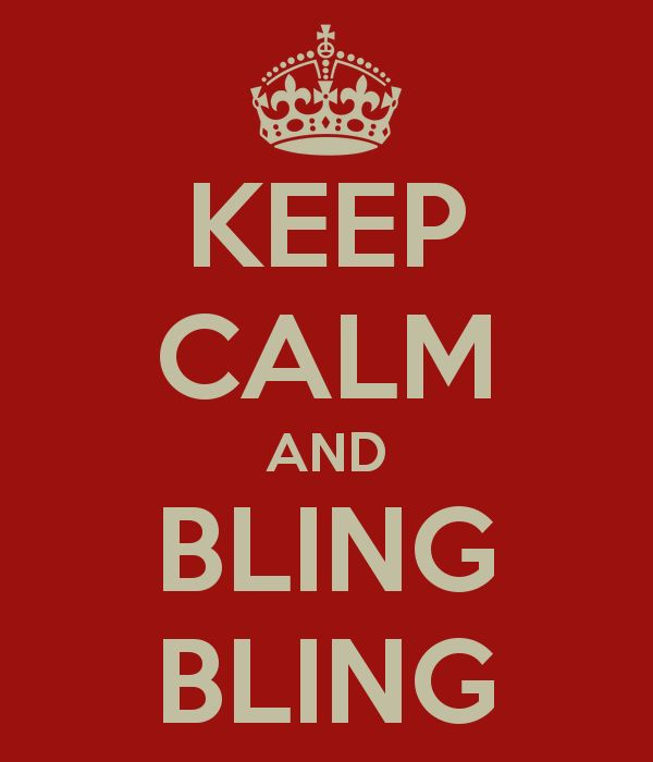 Lovely KEEP CALM AND BLING BLING. Another Original Poster Design Created With The Keep  Calm O Matic. Buy This Design Or Create Your Own Original Keep Calm Design  ...