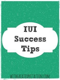 IUI success tips | With Great Expectation  I am so glad I stumbled on this blog!!!