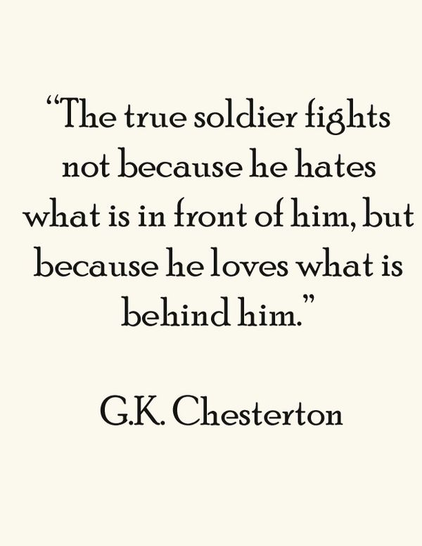 Image result for gk chesterton fight for the ones you love behind
