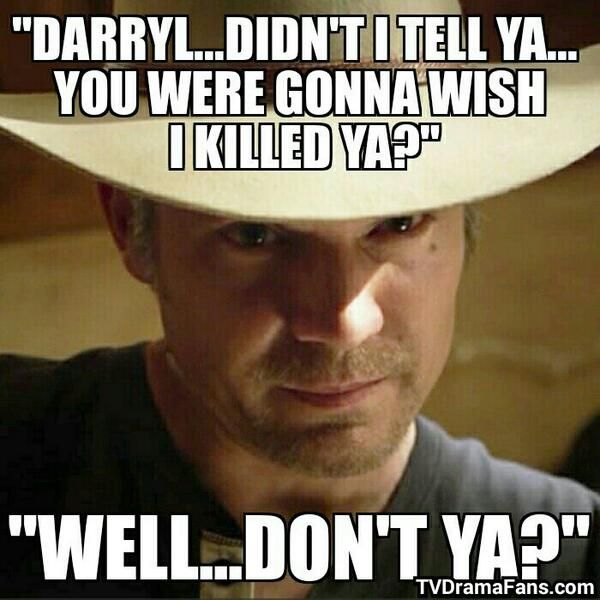 Timothy Olyphant #Raylan #Quote #Justified