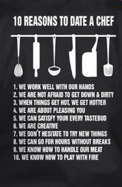 10 reasons to date a chef -but mentally we are a big f mess-a big f lovely mess