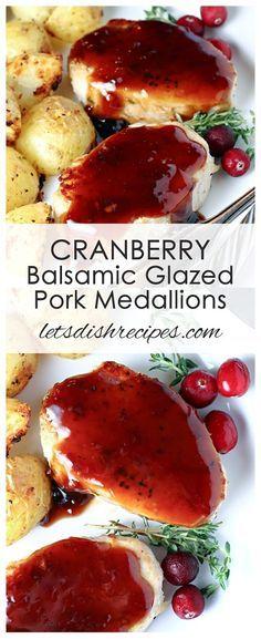 Cranberry Balsamic Glazed Pork Medallions Recipe | Pan fried pork tenderloin medallions, served with a cranberry balsamic glaze. The perfect easy meal for the holidays!