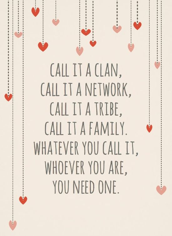 Call it a clan, call it a network, call it a tribe, call it a family. Whatever you call it, whoever you are, you need one. #howtonetwork