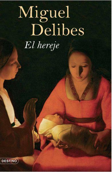 El hereje / Miguel Delibes L/Bc 860 DEL her http://almena.uva.es/search~S1*spi?/tel+hereje/thereje/1%2C10%2C17%2CB/frameset&FF=thereje&5%2C%2C7