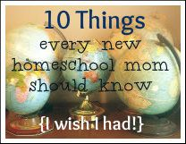 Stuff and Nonsense: 10 Things Every New Homeschool Mom Should Know