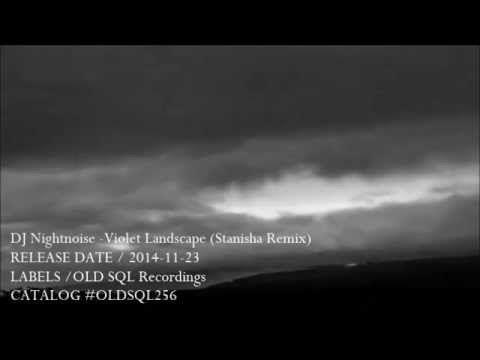 DJ Nightnoise - Violet Landscape (Stanisha Remix)