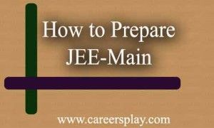 Tips for how to prepare for JEE-Mains