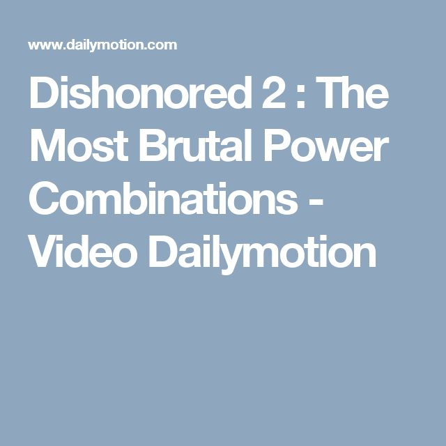 Dishonored 2 : The Most Brutal Power Combinations - Video Dailymotion