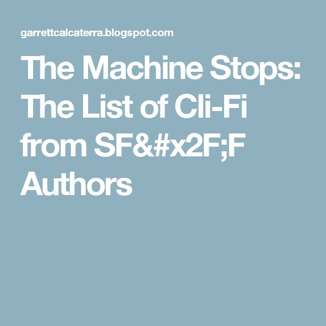 The Machine Stops: The List of Cli-Fi from SF/F Authors