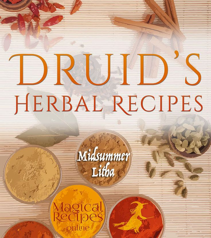 A <b>Druid's </b> herbal for Litha (Midsummer / Summer Solstice) - Magical Recipes Online