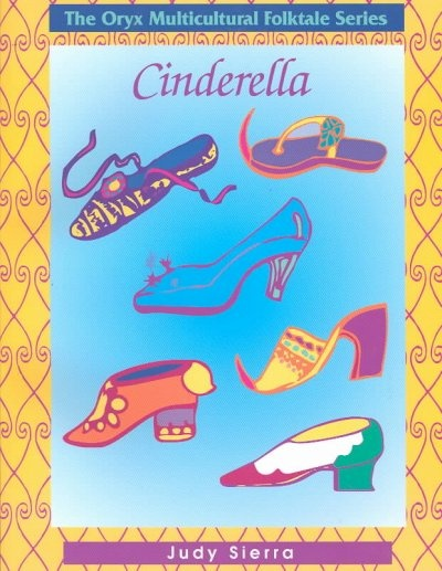 Cinderella Stories, collected by Judy Sierra.  Presents versions of the Cinderella story which represent many cultures, geographical areas, and styles. Includes information about the tales, related activities, and resources.  WALSH JUVENILE  PZ8.S3456 O7 1992