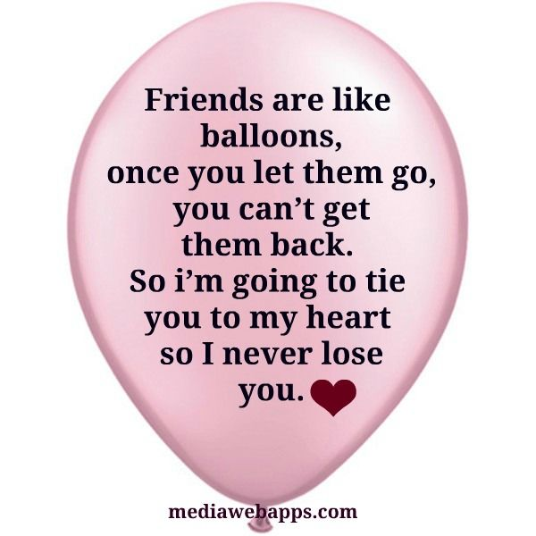 Friendship quotes:  Plectron,  Plectrum, Fave Quotes, Bff, Actually Friends, Gonna Ties, Friendship Quotes, Balloon, Lose Friends