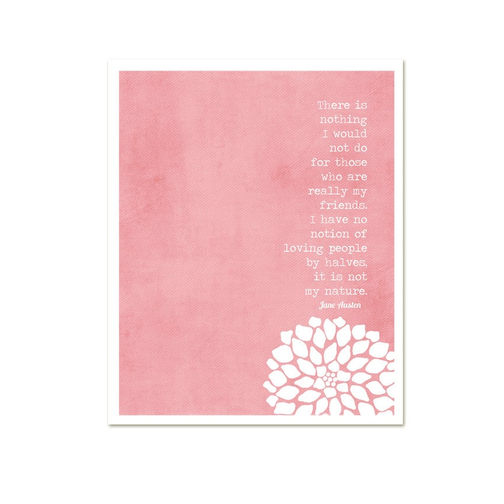 Jane Austen Quote - My Friends - Northanger Abbey Love Frienship Quote Coral Pink Background - 8x10 Gifts Under 25Valentines Day. $15.00, via Etsy.