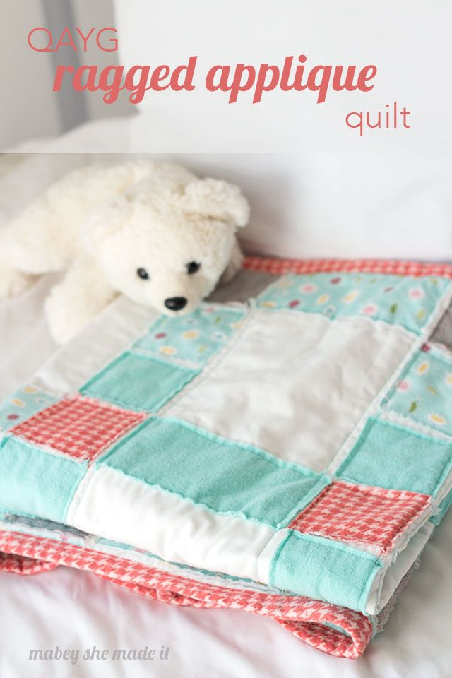 Even I can do this! Easy QAYG Ragged Applique Quilt-