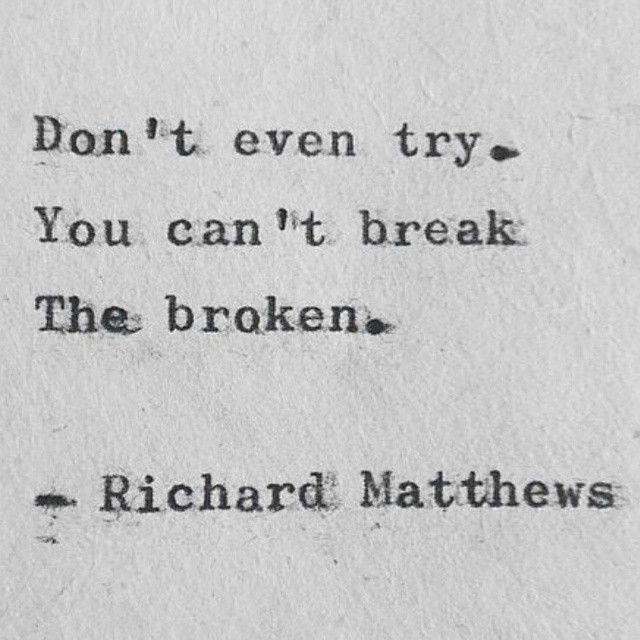 the broken.