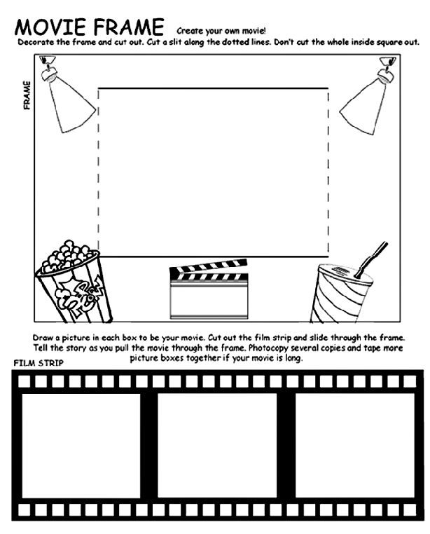 Create your own movie!   1. Use Crayola® crayons, colored pencils, or markers to decorate the Movie Frame.  2. Cut out the frame. Ask an adult to help you cut a slit along the inside, dotted lines. Don't cut the whole inside square out.  3. Draw a picture in each film strip box. That will be your movie.   4. Cut out the film strip and slide through the frame.   5. Tell the story as you pull the movie through the frame.    Tip:  Print several copies of the page, and tape more film strips ...