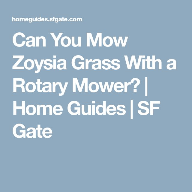 Can You Mow Zoysia Grass With a Rotary Mower? | Home Guides | SF Gate