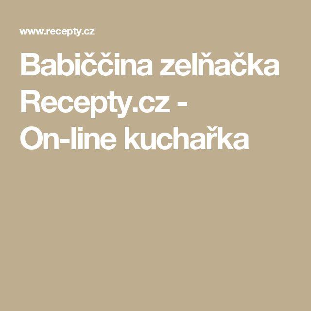 Babiččina zelňačka Recepty.cz - On-line kuchařka