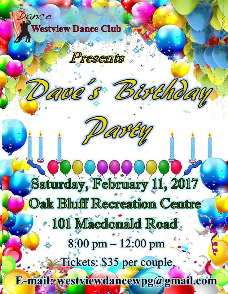 Westview Dance Club wants you to help us celebrate Dave's Birthday Party and Dance on Saturday, February 11 at Oak Bluff Recreation Centre from 8:00 p.m. to Midnight.   Now is the time to grab your dance partner and join us as we celebrate Dave's Birthday Party the only way we know how; on the dance floor.      For tickets, contact Gerry at: 204-488-8225 e-mail: westviewdancewpg@gmail.com or:        tickets@westviewdance.ca westviewdance.ca