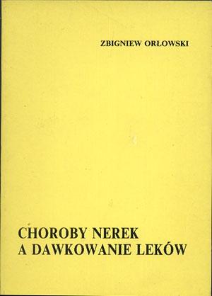 """Choroby nerek a dawkowanie leków, Zbigniew Orłowski, Ośrodek Informacji Naukowej """"Polfa"""", 1993, http://www.antykwariat.nepo.pl/choroby-nerek-a-dawkowanie-lekow-zbigniew-orlowski-p-13233.html"""