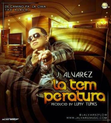 NEW - MP3'S - VIDEOS: La Temperatura - J Alvarez