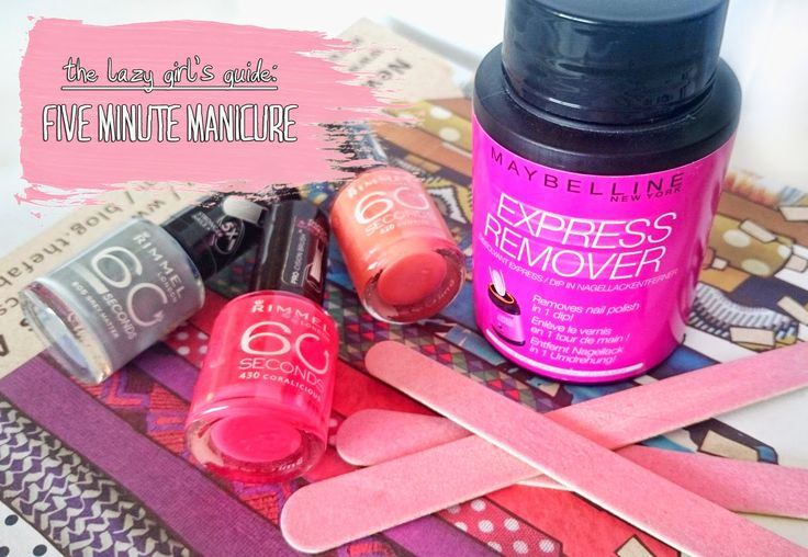 The lazy girl's guide: the five minute manicure!