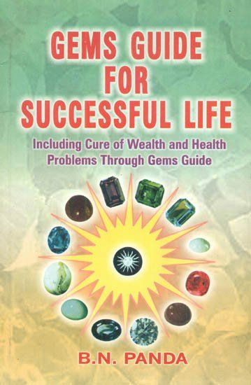 Gems Guide for Successful Life (Including Cure of Wealth and Health Problems Through Gems Guide) by B.N. Panda