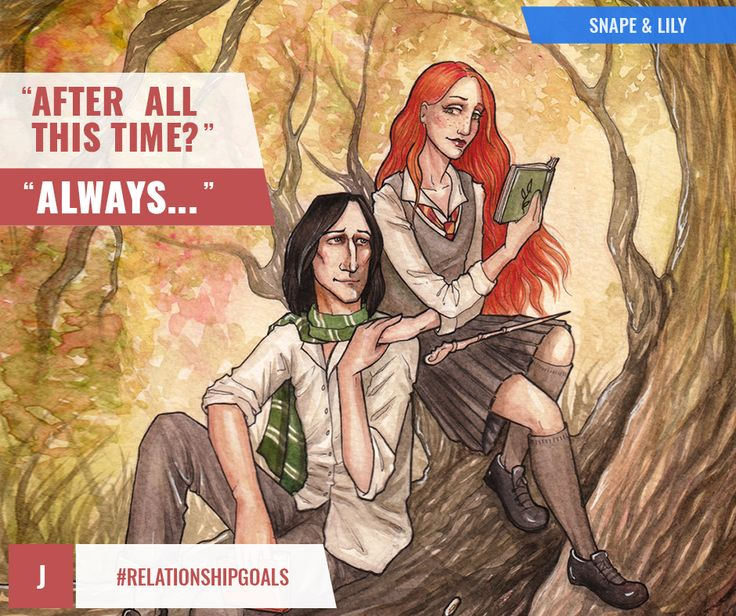 Like Snape loved Lily... #RelationshipGoals