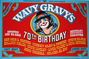 Wavy Gravy's 70th Birthday at Berkeley Community Theater featuring Bob Weir & Ratdog, Mickey Hart & Friends, Steve Earle, Gillian Welch, David Lindley, Linda Tillery, Nina Gerber, John Trudell, Hanza El Din, Wavy Gravy and more. May 20th 2006.
