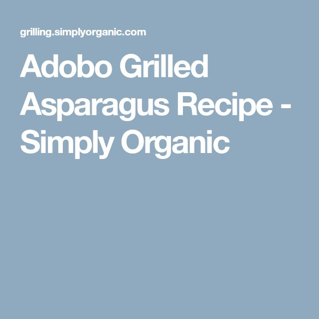 Adobo Grilled Asparagus Recipe - Simply Organic