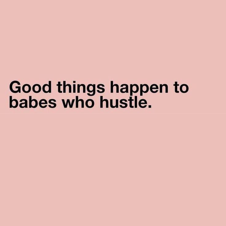 keep hustling