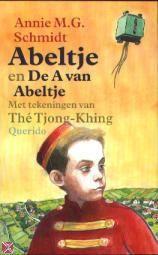 Abeltje en de A van Abeltje, maar eigenlijk moet iedereen alles van Annie MG Schmidt lezen