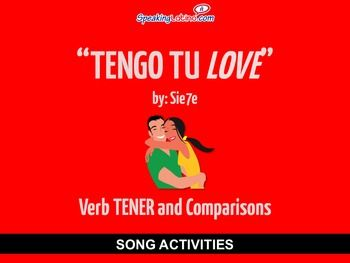 Tengo tu Love by Sie7e: Spanish Song Activities to Practice the Verb TENER and ComparisonsActivity booklet includes: Full song lyrics: Tengo tu love Cloze activity: Listening comprehension Vocabulary Worksheet: Students create a list of the words they know from the song.