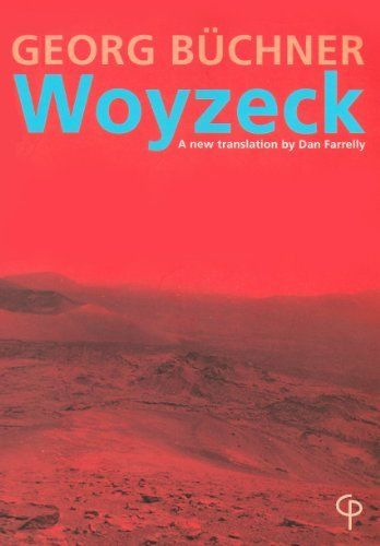 Georg Büchner's Woyzeck: A new translation by Dan Farrelly by Georg Buchner. $4.79. Publisher: Carysfort Press (January 8, 2013). 64 pages