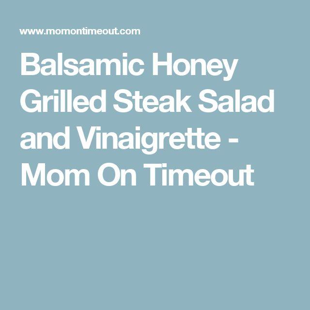 Balsamic Honey Grilled Steak Salad and Vinaigrette - Mom On Timeout