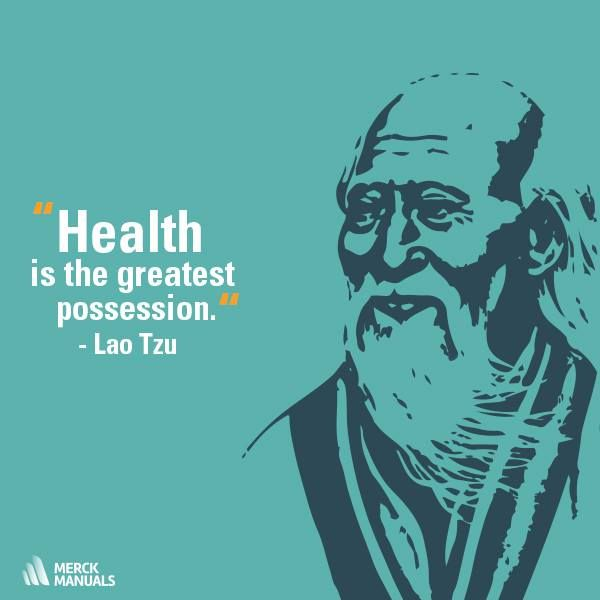"""Health is the greatest possession."" - Lao Tzu"
