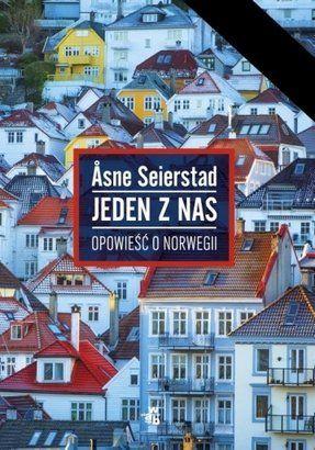 Jeden z nas. Opowieść o Norwegii - Asne Seierstad