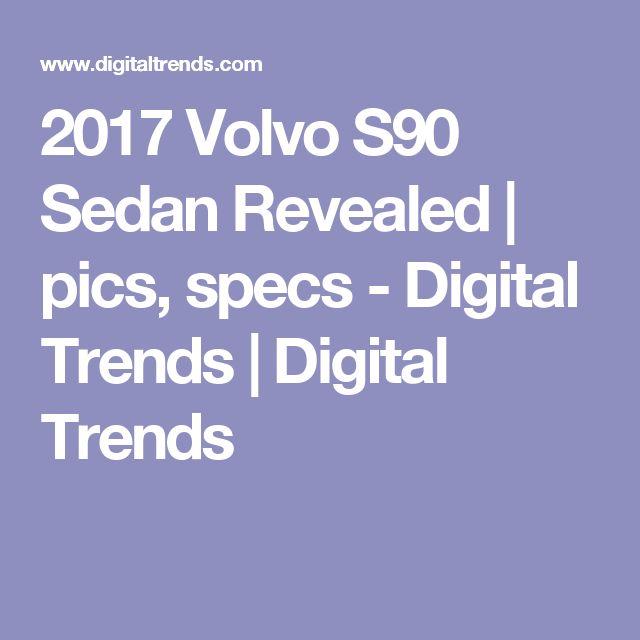 2017 Volvo S90 Sedan Revealed   pics, specs - Digital Trends   Digital Trends
