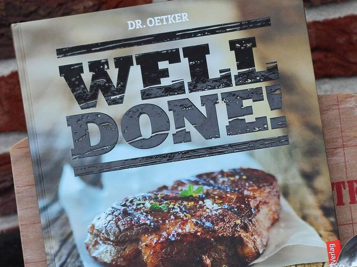 """In meiner heutigen Buchrezension möchte ich euch das Buch """"Well Done – Das Kochbuch für Männer"""" vorstellen. Das Buch ist im Dr. Oetker-Verlag erschienen. Bisher dachte ich immer D…"""